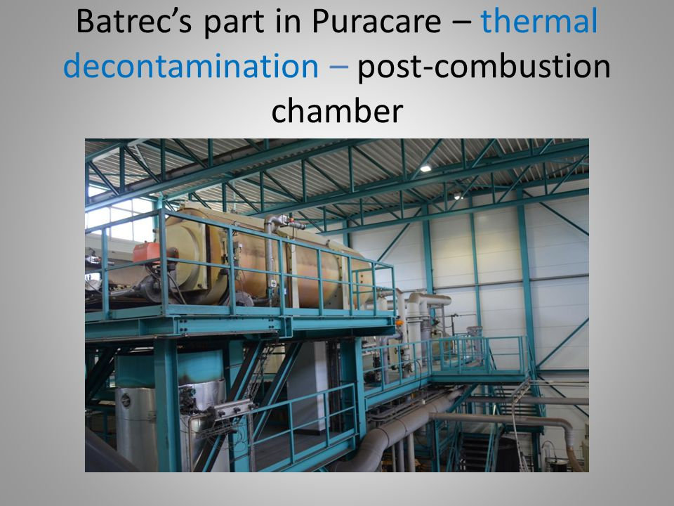 Batrec's part in Puracare – thermal decontamination – post-combustion chamber