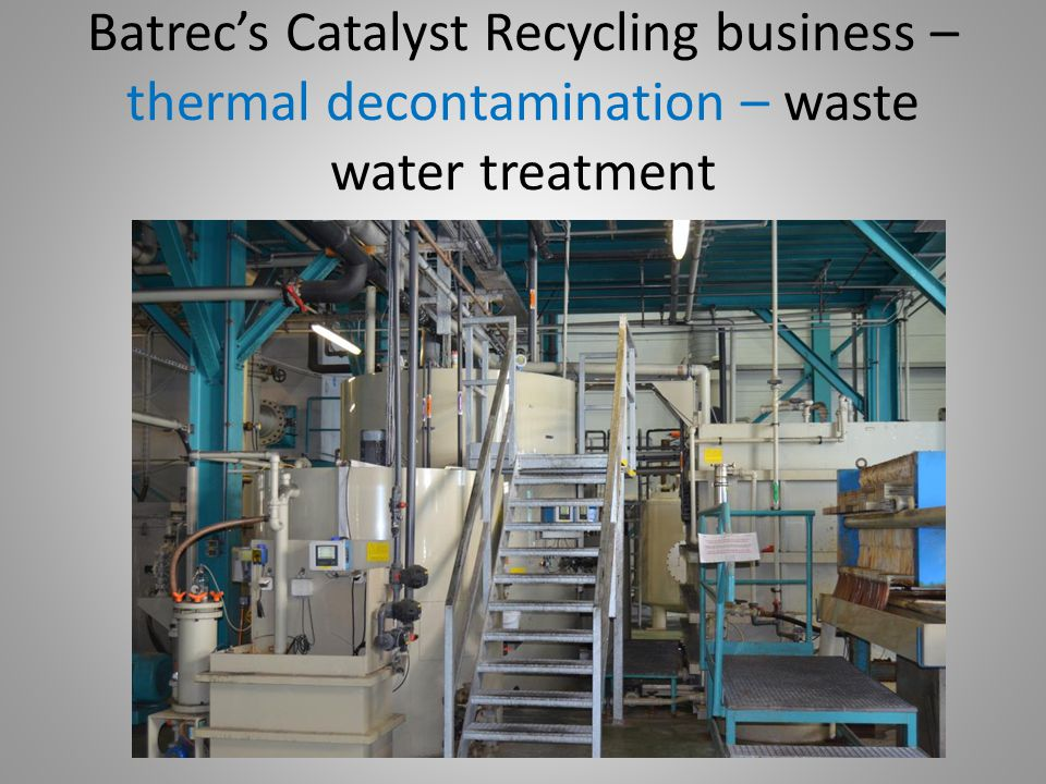 Batrec's Catalyst Recycling business – thermal decontamination – waste water treatment