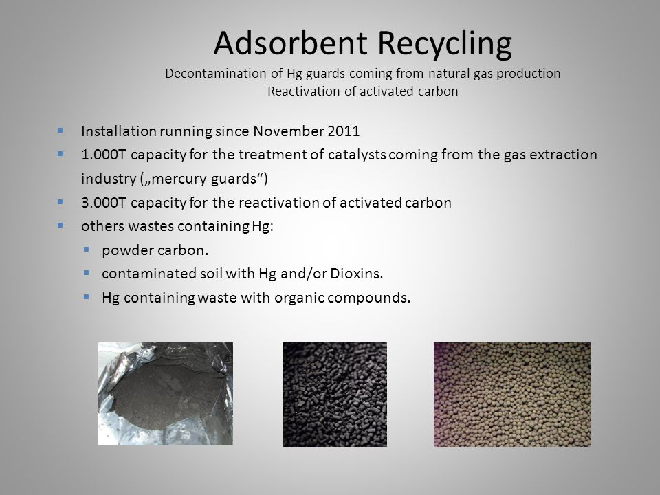 Adsorbent Recycling Decontamination of Hg guards coming from natural gas production Reactivation of activated carbon