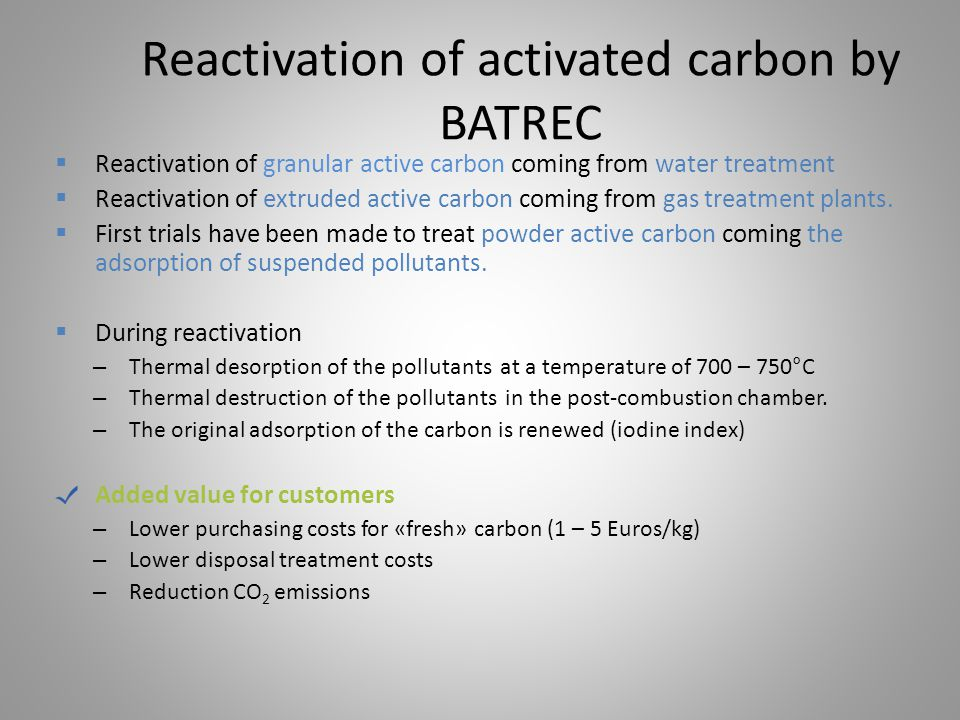 Reactivation of activated carbon by BATREC