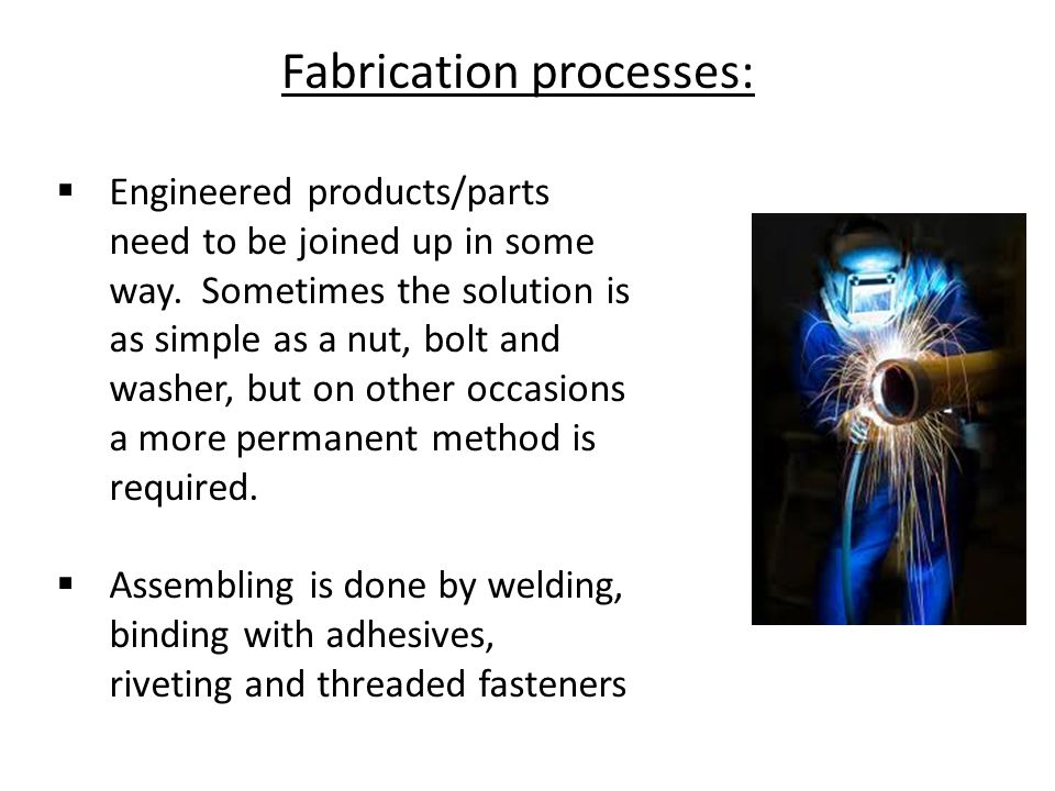 Fabrication processes: