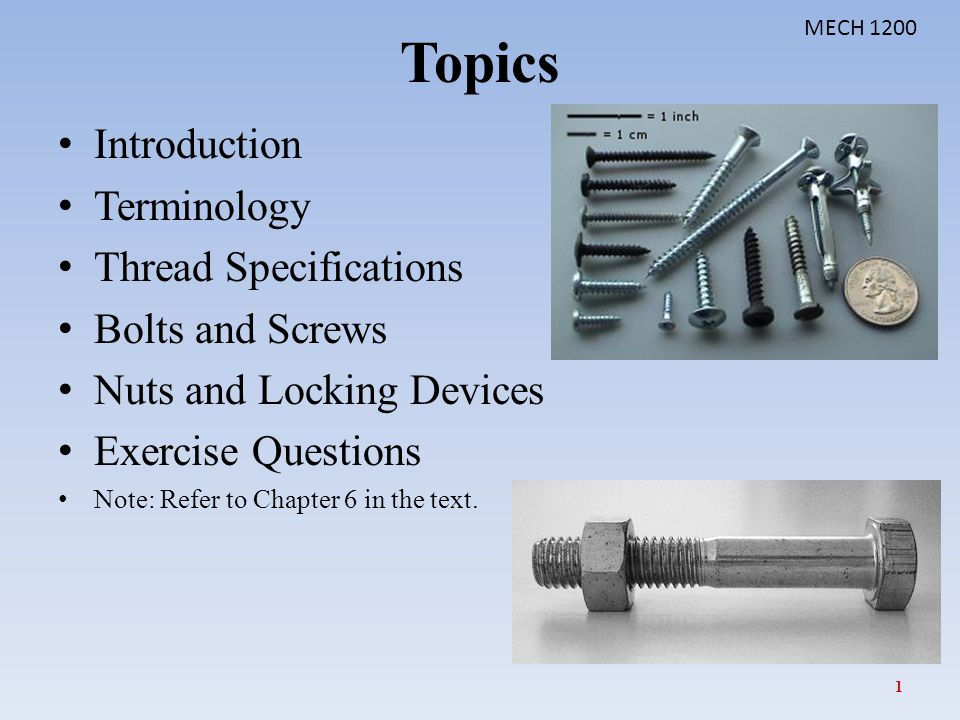Topics Introduction Terminology Thread Specifications Bolts and Screws
