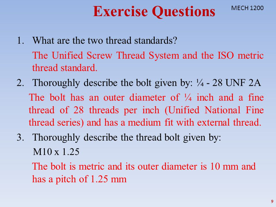 Exercise Questions What are the two thread standards