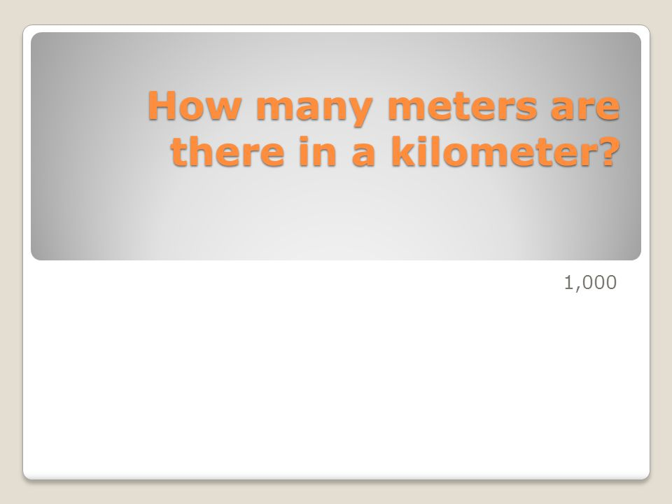 How many meters are there in a kilometer