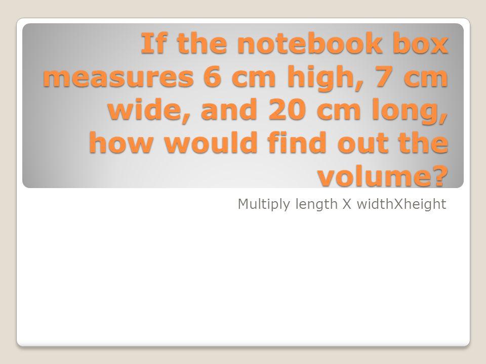 Multiply length X widthXheight