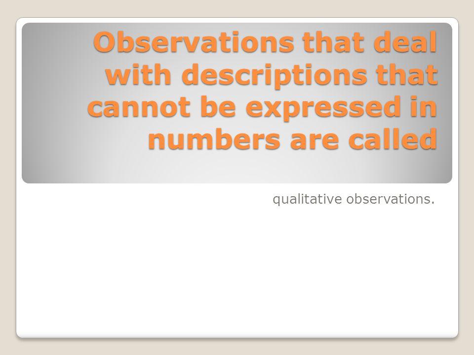 qualitative observations.