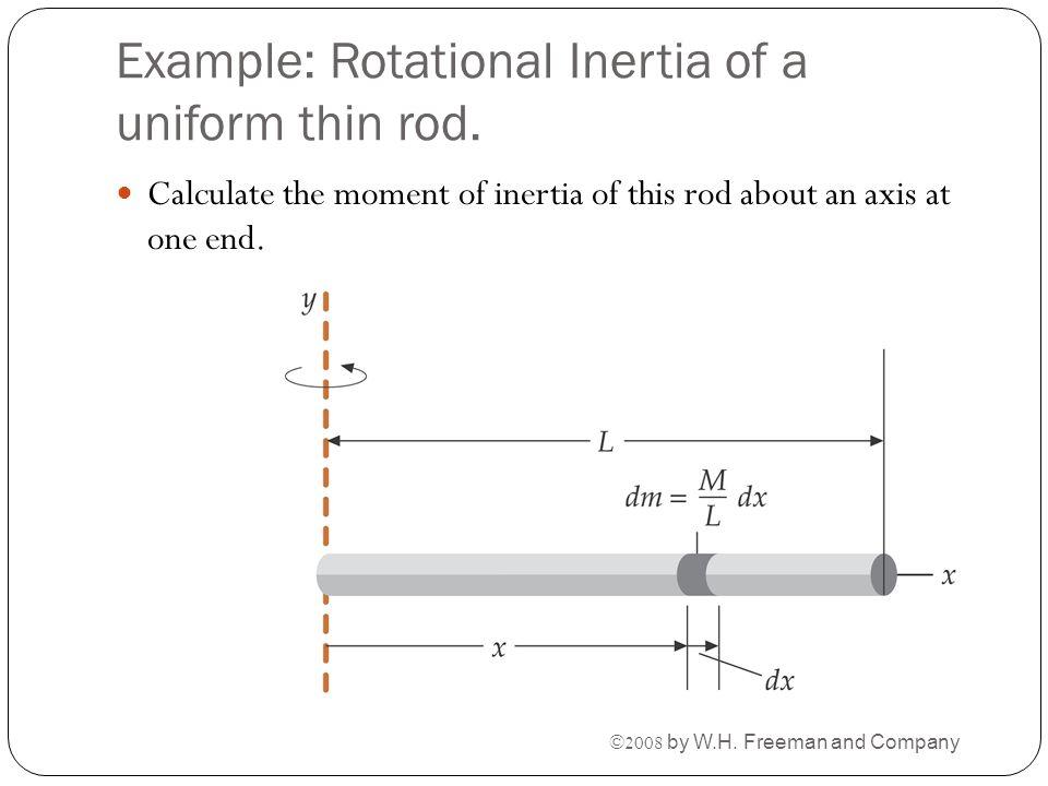 Example: Rotational Inertia of a uniform thin rod.