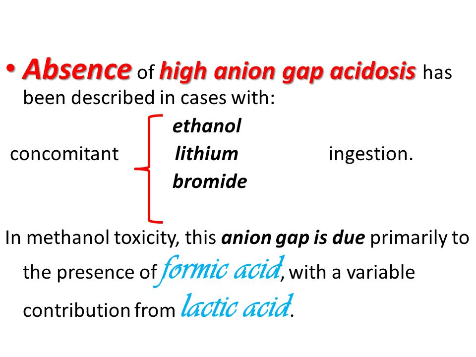 Absence of high anion gap acidosis has been described in cases with: