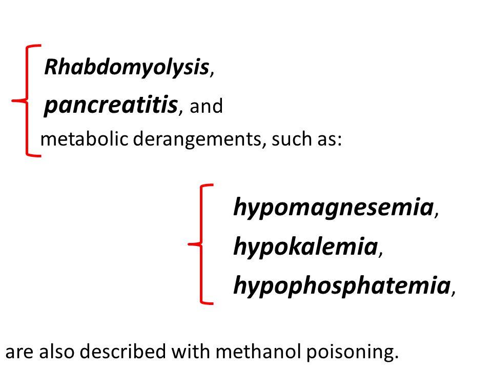 Rhabdomyolysis, pancreatitis, and metabolic derangements, such as: