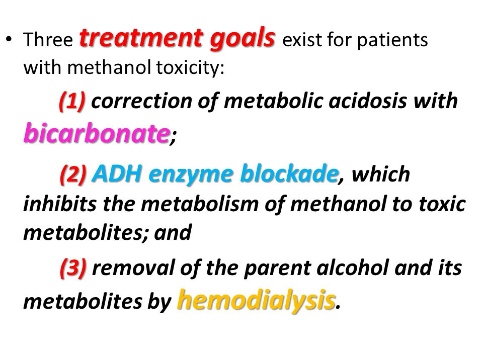 (3) removal of the parent alcohol and its metabolites by hemodialysis.