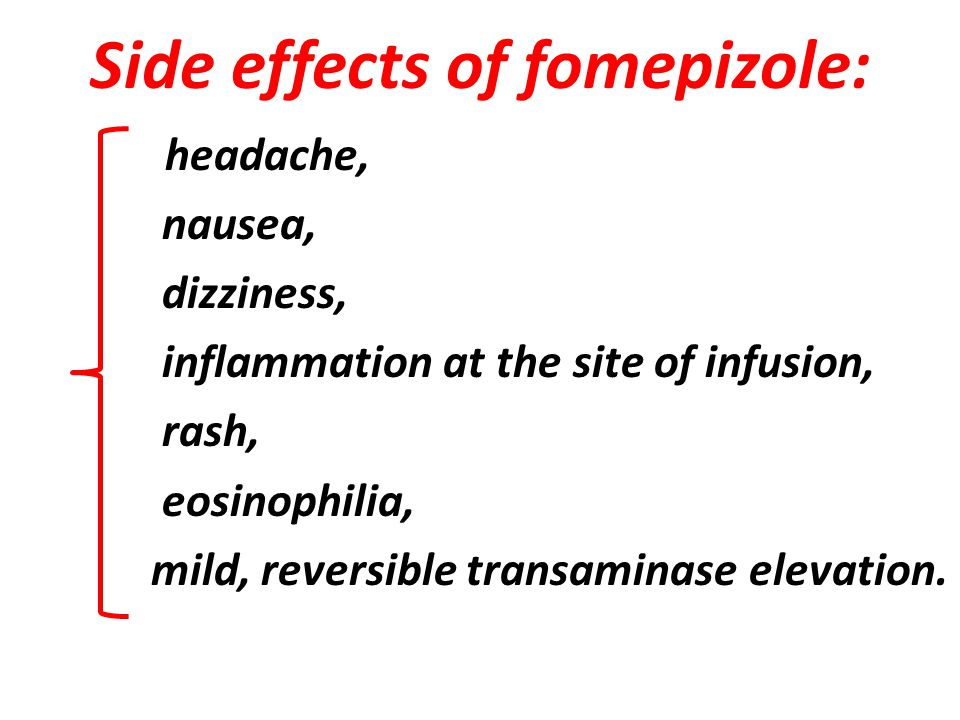 Side effects of fomepizole: