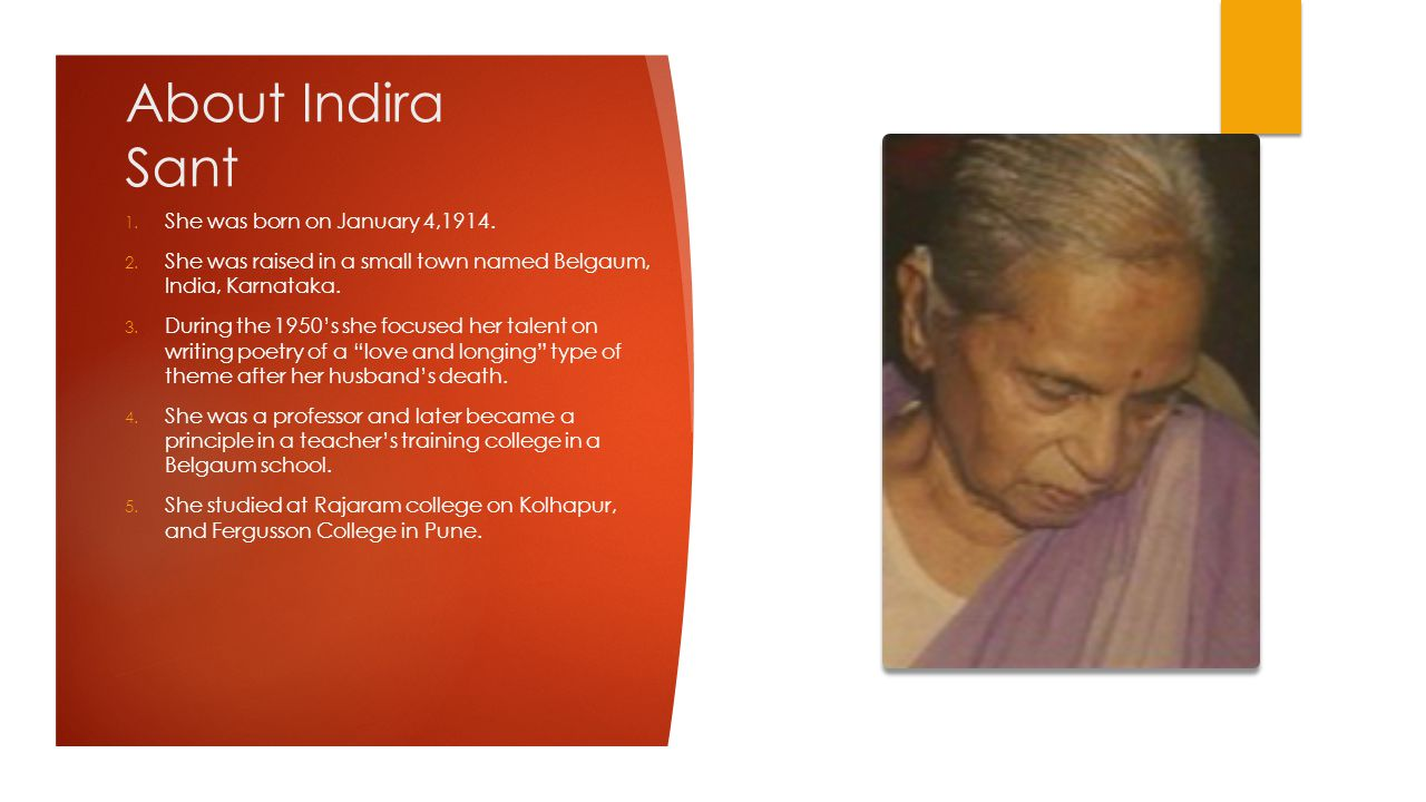 About Indira Sant She was born on January 4,1914.