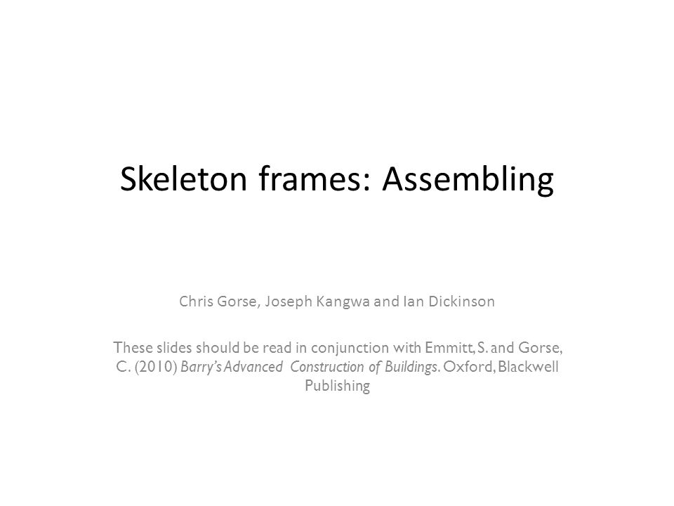 Skeleton frames: Assembling