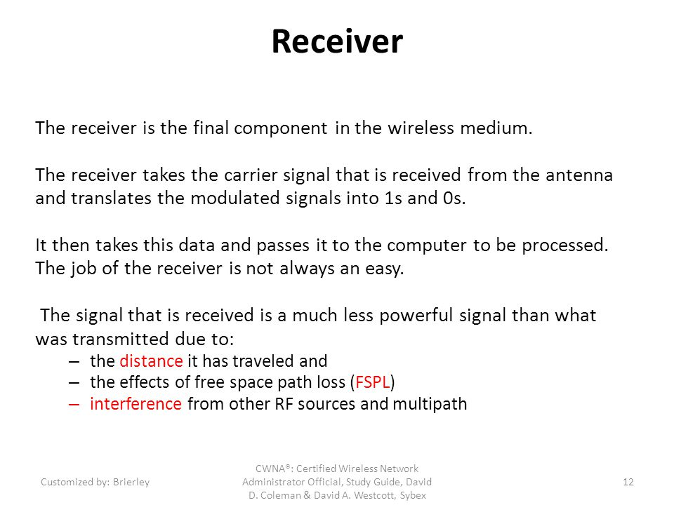 Receiver The receiver is the final component in the wireless medium.