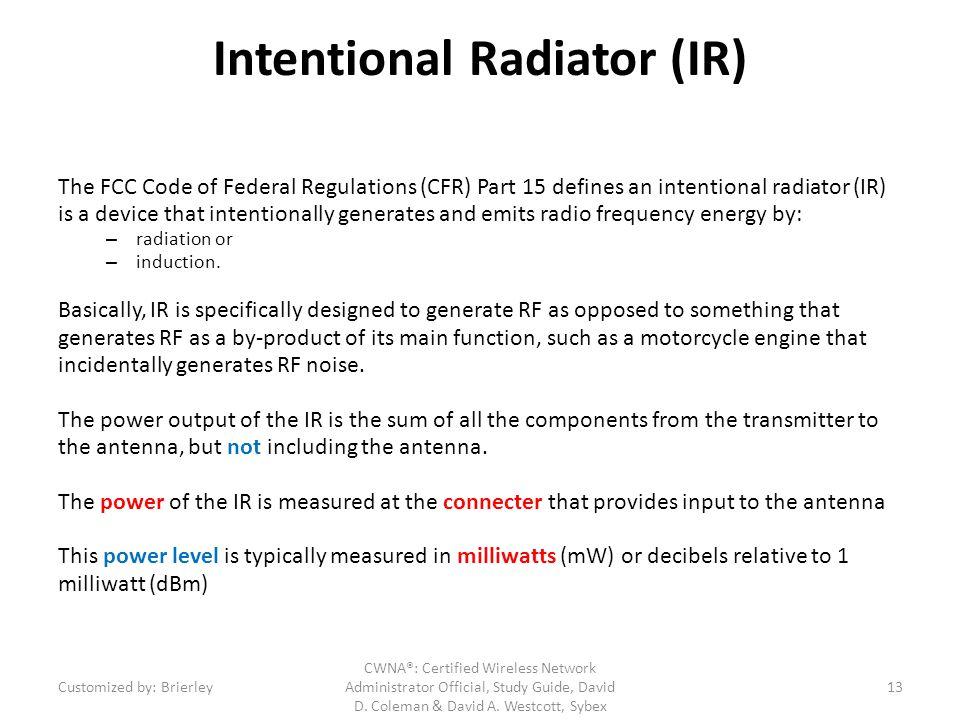 Intentional Radiator (IR)