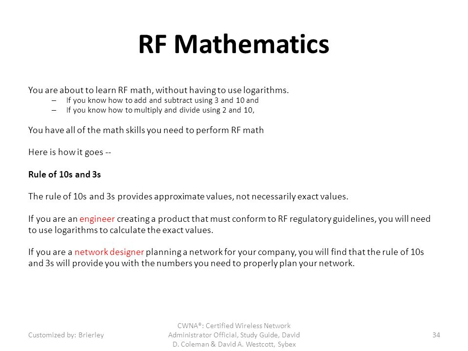 RF Mathematics You are about to learn RF math, without having to use logarithms. If you know how to add and subtract using 3 and 10 and.