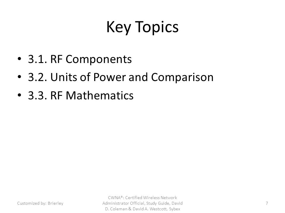 Key Topics 3.1. RF Components 3.2. Units of Power and Comparison