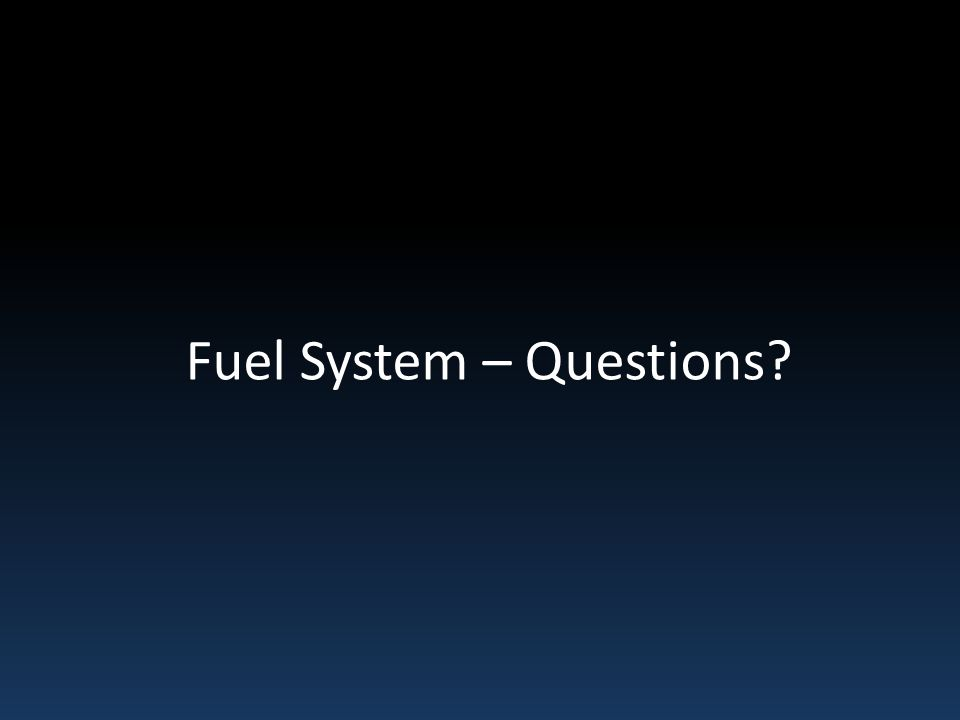 Fuel System – Questions