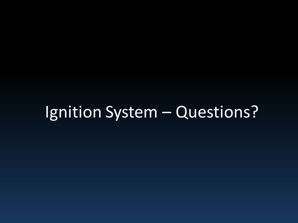 Ignition System – Questions