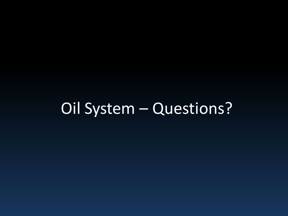 Oil System – Questions What prevents the oil being vented out of the top of the engine when it is inverted