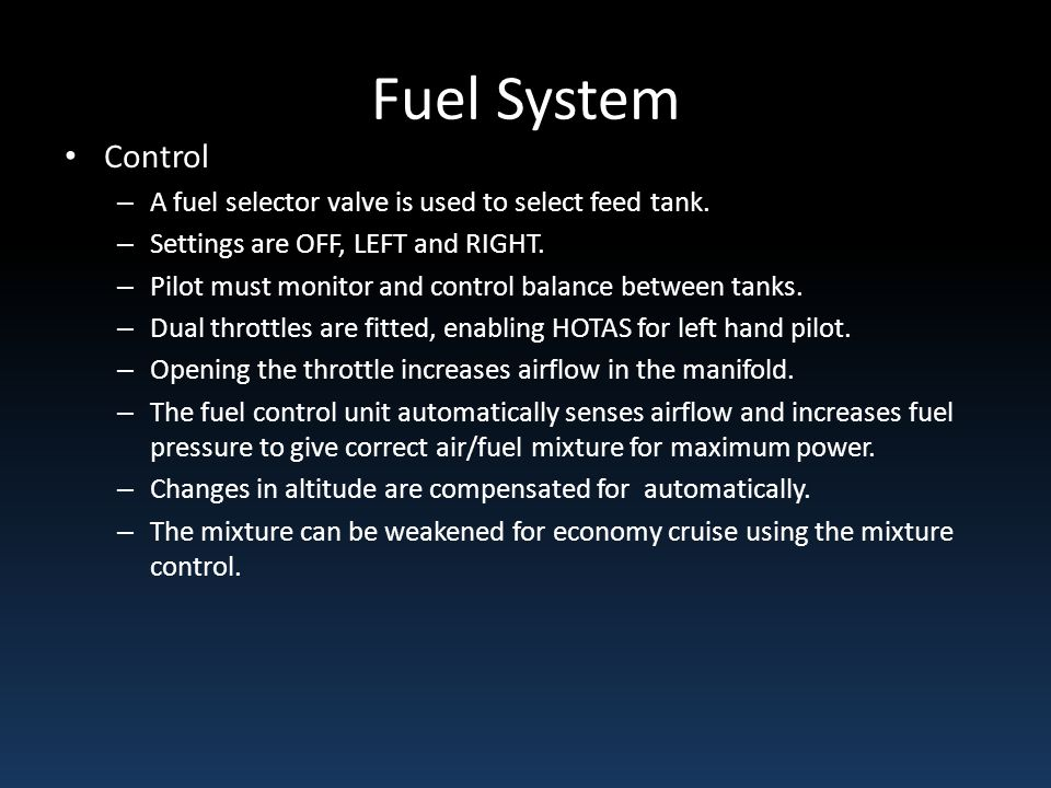 Fuel System Control A fuel selector valve is used to select feed tank.
