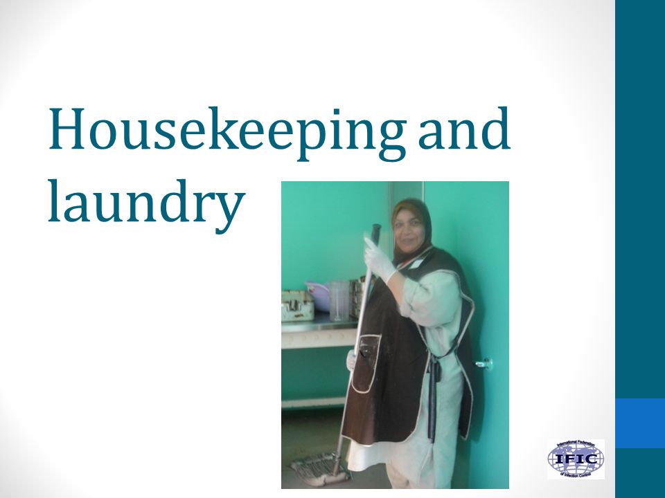 Housekeeping and laundry