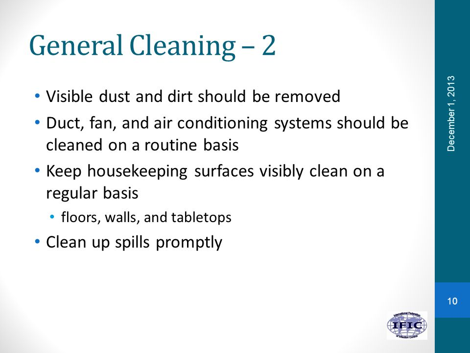General Cleaning – 2 Visible dust and dirt should be removed