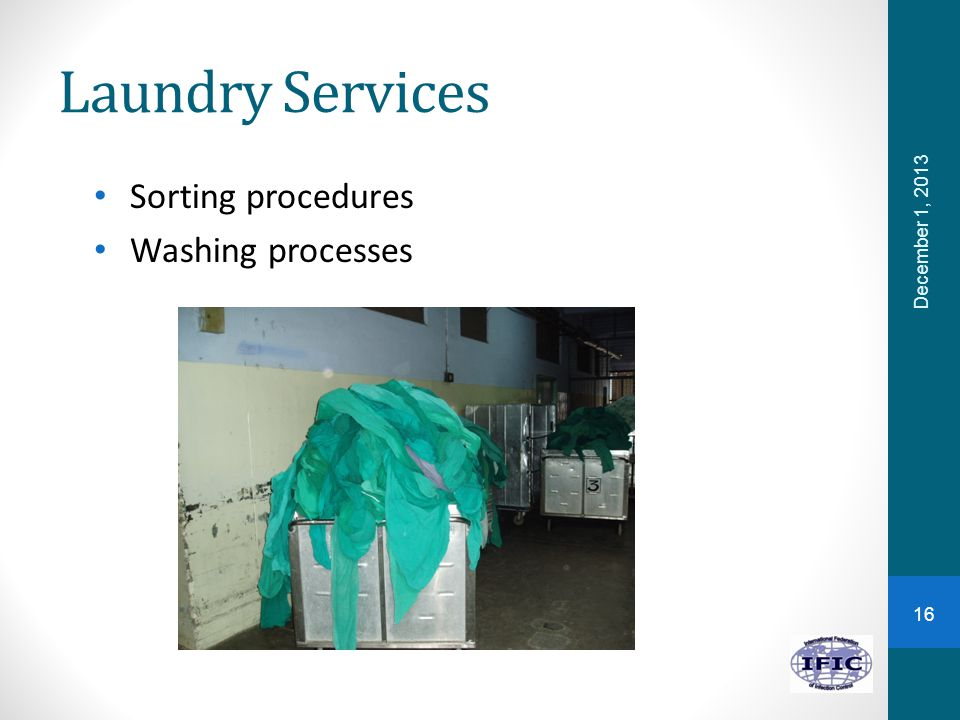 Laundry Services Sorting procedures Washing processes December 1, 2013
