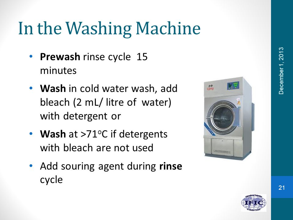 In the Washing Machine Prewash rinse cycle 15 minutes