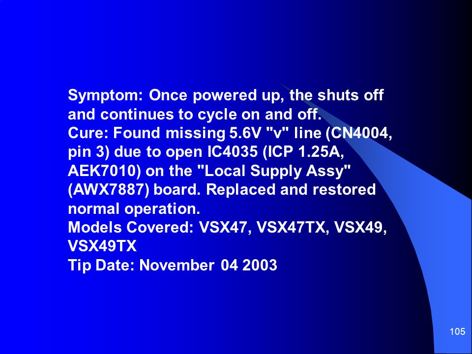 Symptom: Once powered up, the shuts off and continues to cycle on and off.