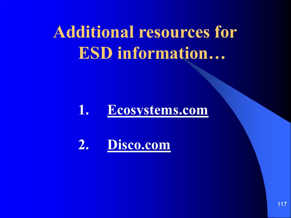 ESD information… Additional resources for 1. Ecosystems.com