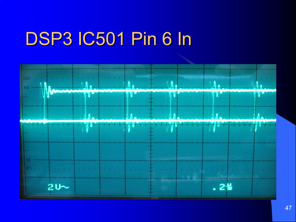 DSP3 IC501 Pin 6 In