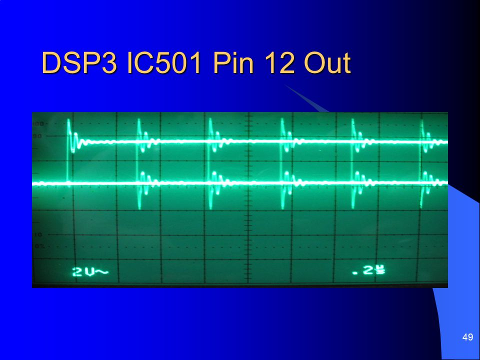 DSP3 IC501 Pin 12 Out
