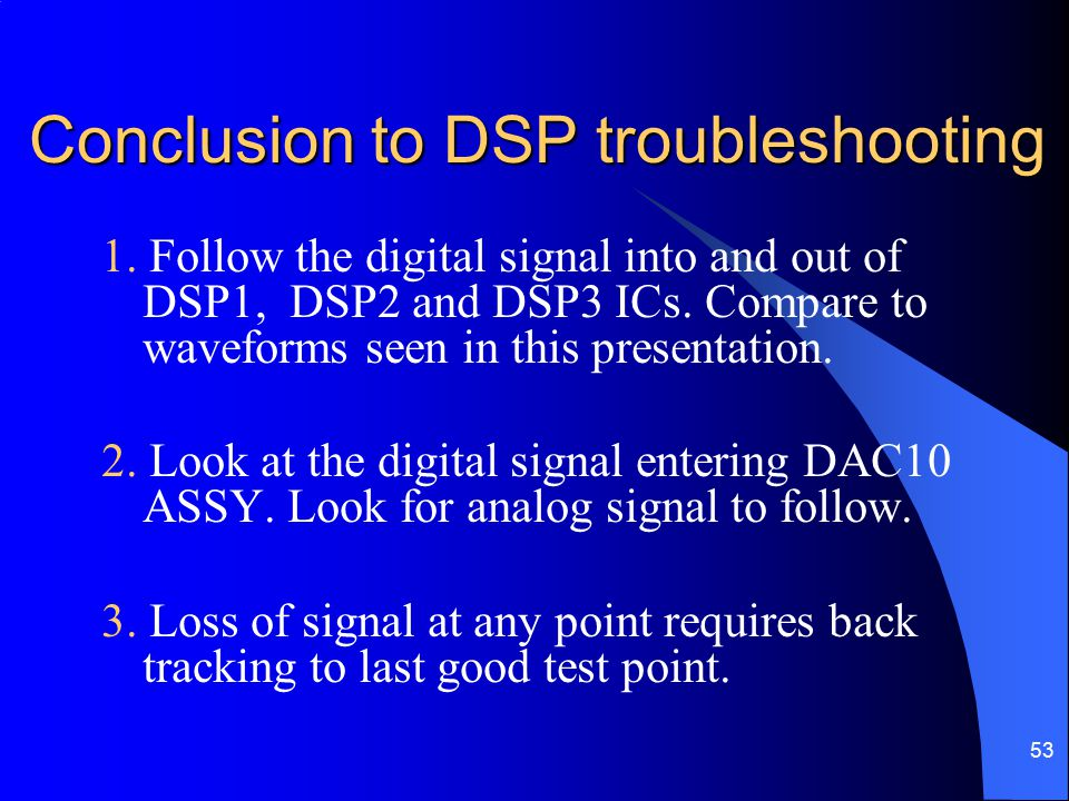 Conclusion to DSP troubleshooting