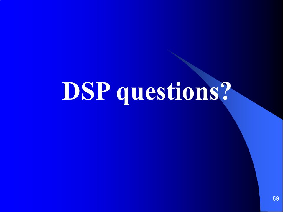 DSP questions