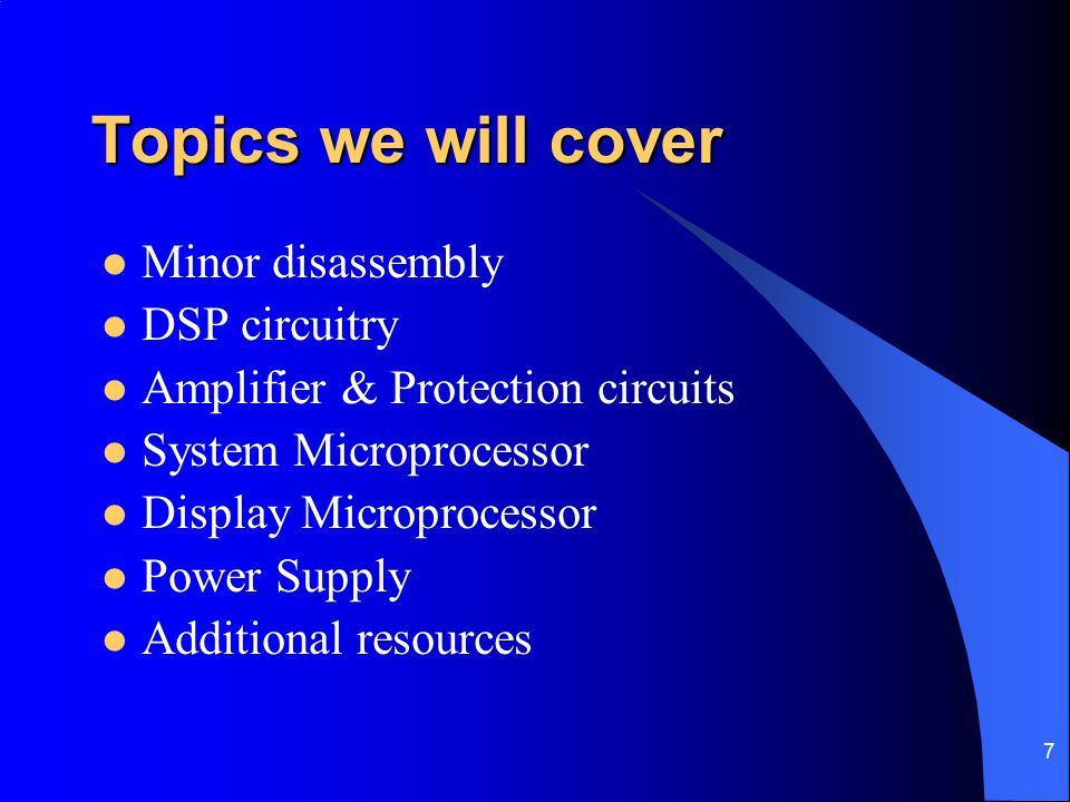 Topics we will cover Minor disassembly DSP circuitry