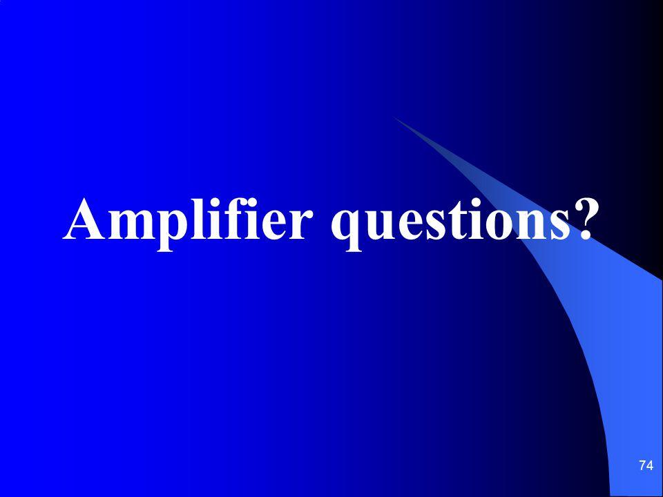 Amplifier questions