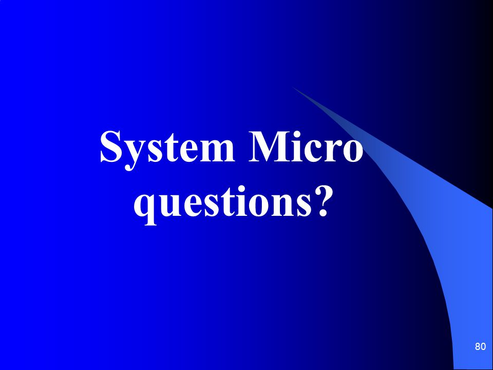 System Micro questions