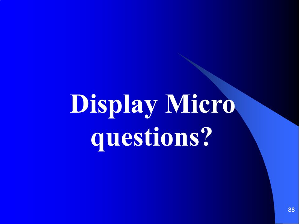 Display Micro questions