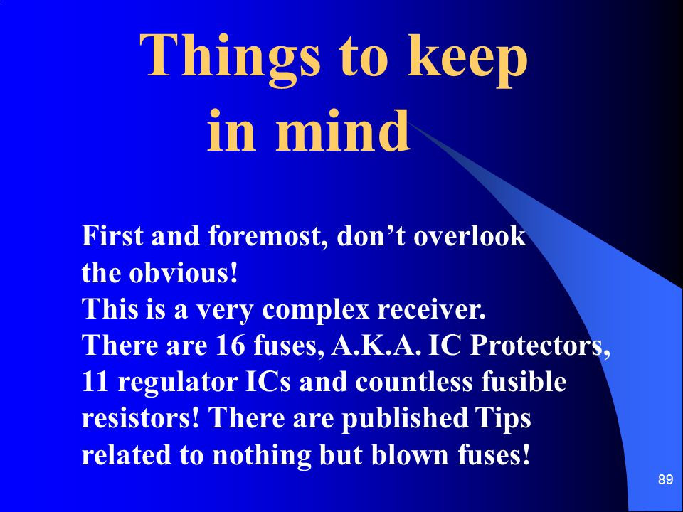 Things to keep in mind First and foremost, don't overlook the obvious!