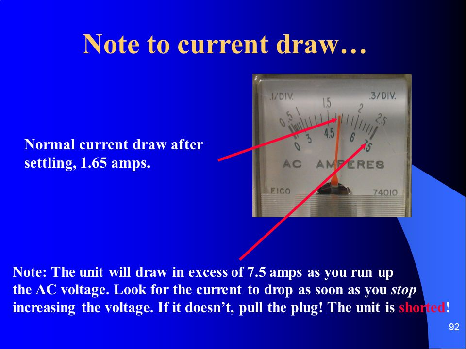 Note to current draw… Normal current draw after settling, 1.65 amps.