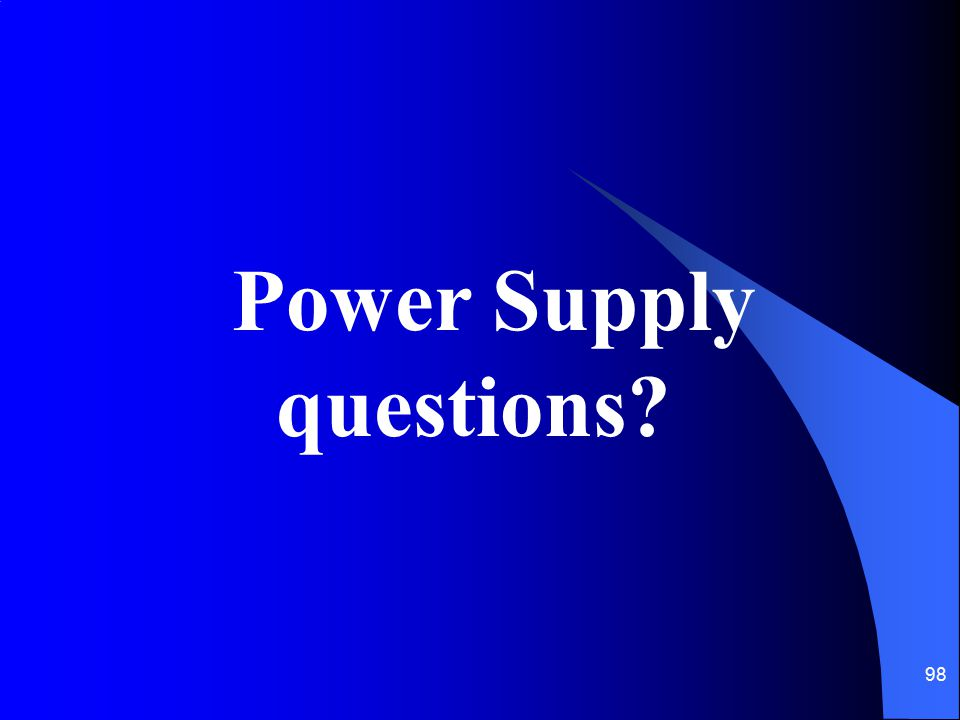 Power Supply questions