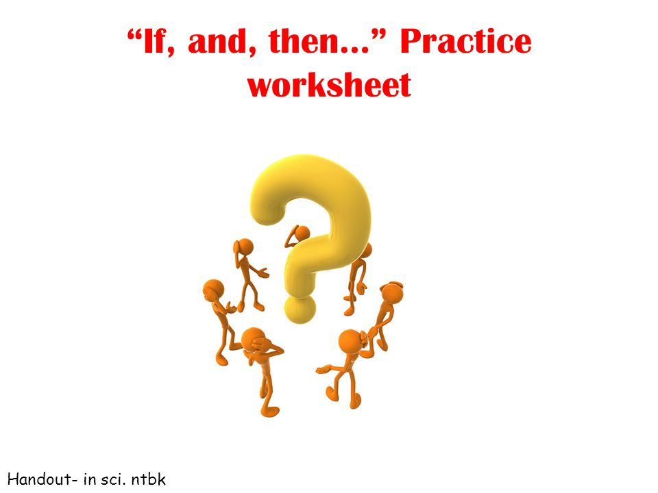 If, and, then… Practice worksheet