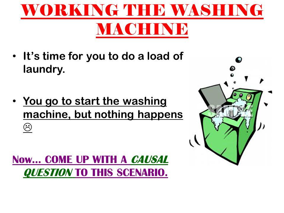 WORKING THE WASHING MACHINE