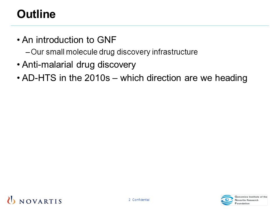 Outline An introduction to GNF Anti-malarial drug discovery