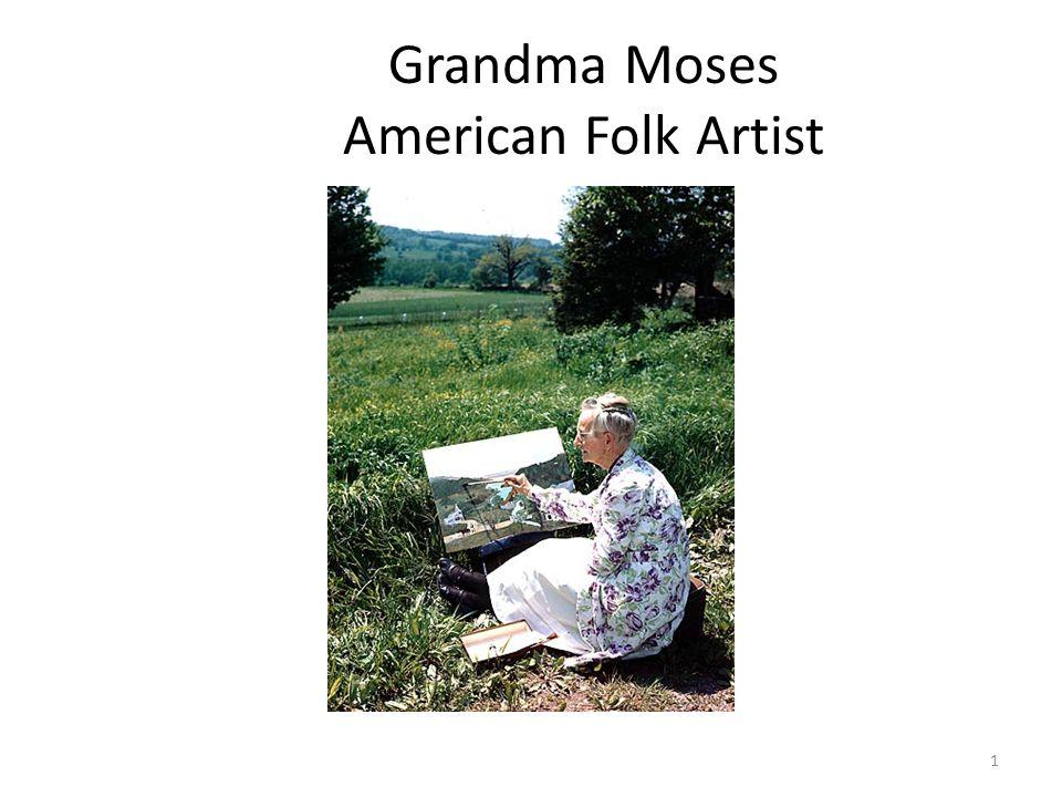 Grandma Moses American Folk Artist