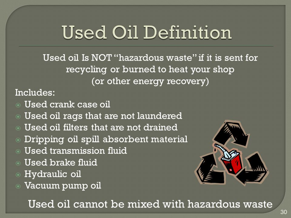 Used Oil Definition Used oil cannot be mixed with hazardous waste