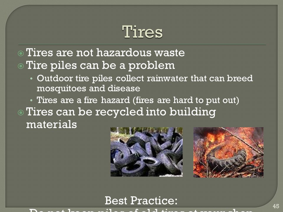 Do not keep piles of old tires at your shop