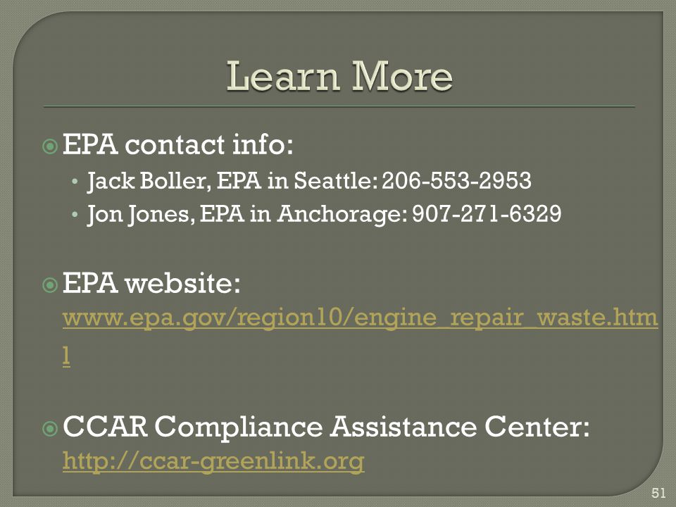 Learn More EPA contact info: Jack Boller, EPA in Seattle: 206-553-2953. Jon Jones, EPA in Anchorage: 907-271-6329.