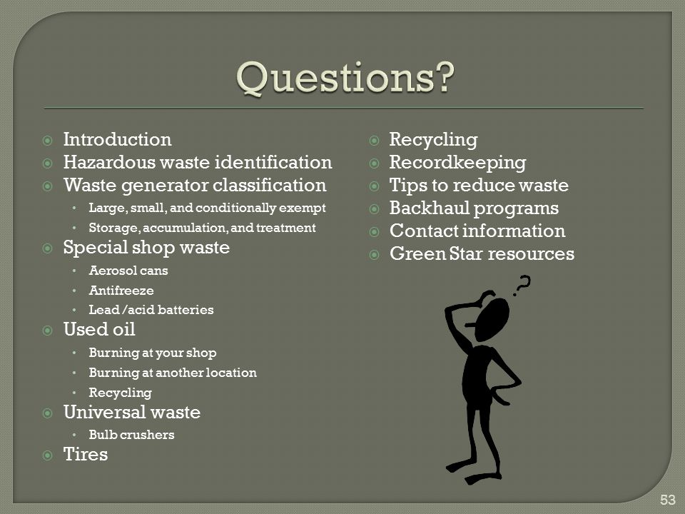 Questions Introduction Hazardous waste identification Recordkeeping